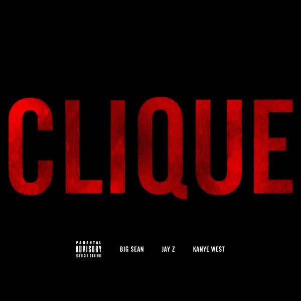 clique artwork, Kanye West, Jay-Z, Big Sean