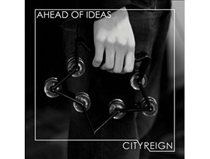 City Reign - Ahead of Ideas