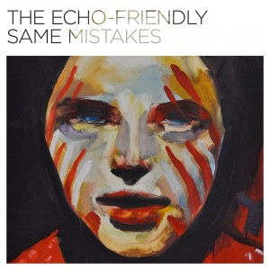 Echo Friendly Same_Mistakes