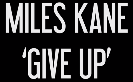 Miles Kane - Give Up - via YouTube screen cap